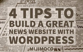 4 tips to build great news magazine website with wordpress