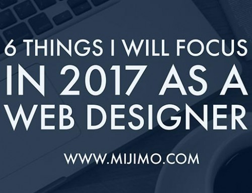 6 Things I will Focus in 2017 as a web designer